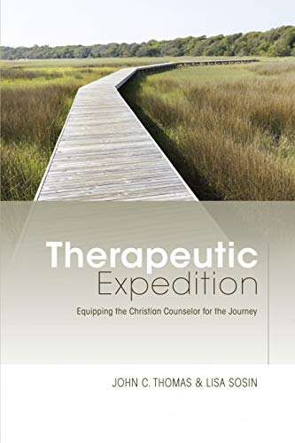 Therapeutic Expedition: Equipping the Christian Counselor for the Journey: Thomas, John C.; Sosin, ...
