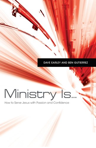 9781433672491: Ministry Is: How to Serve Jesus with Passion and Confidence: How to Serve Jesus with Passion and Confidence