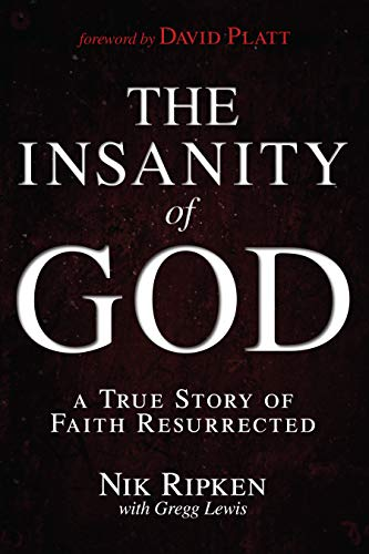 The Insanity of God: A True Story
