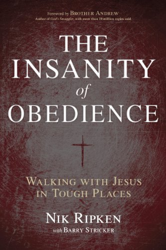 9781433673092: The Insanity of Obedience: Walking with Jesus in Tough Places