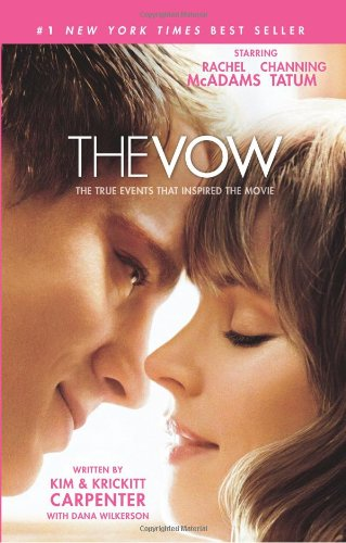 The Vow: The True Story Behind the: Carpenter, Kim; Carpenter,
