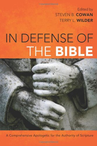 9781433676789: In Defense of the Bible: A Comprehensive Apologetic for the Authority of Scripture