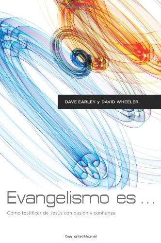 Evangelismo Es: Como Testificar de Jesus con: Earley, Dave