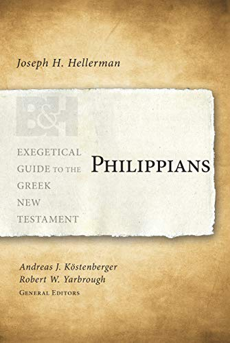 Philippians (Exegetical Guide to the Greek New Testament): Joseph H. Hellerman