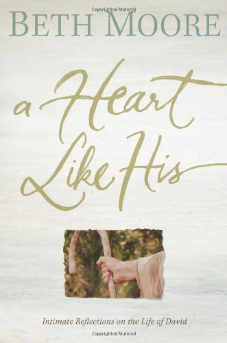 9781433677168: A Heart Like His: Intimate Reflections on the Life of David