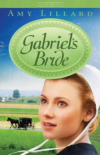 Gabriel's Bride (Clover Ridge Novels): Lillard, Amy