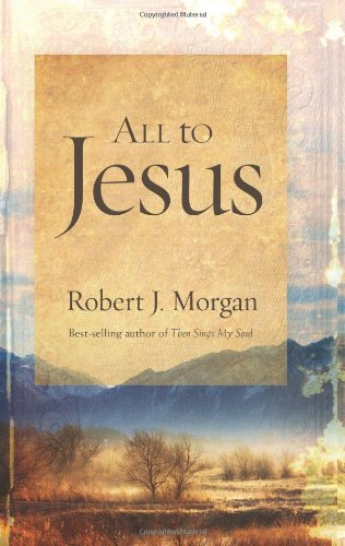 9781433677861: All to Jesus: A Year of Devotions