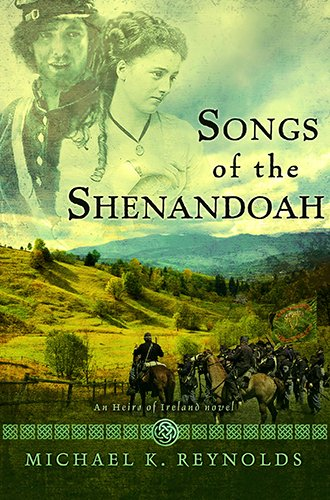 Songs Of The Shenandoah (Heirs of Ireland: Reynolds, Michael K.
