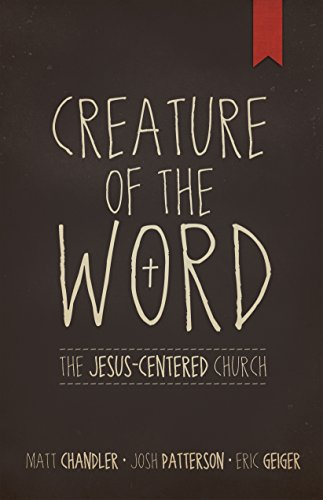 9781433678622: Creature of the Word: The Jesus-Centered Church