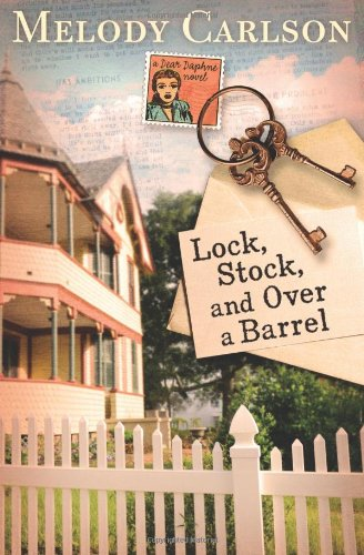 Lock, Stock, and Over a Barrel (A Dear Daphne Novel) (1433679302) by Carlson, Melody