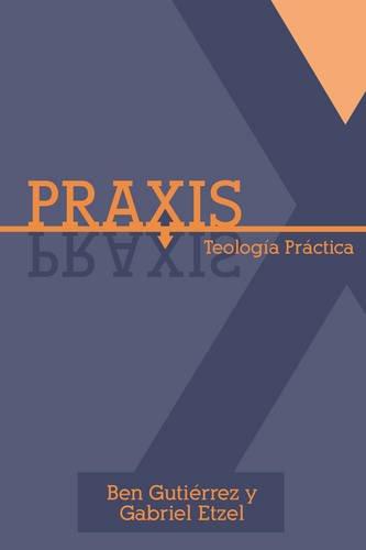 9781433679445: Praxis: Teología Practíca (Spanish Edition)