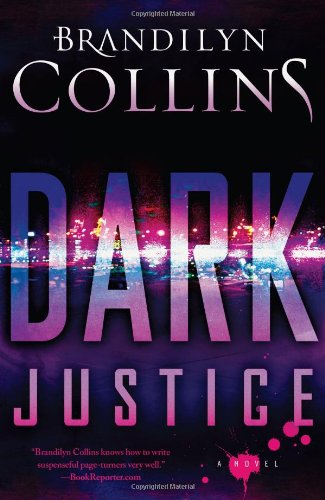 Dark Justice: A Novel: Brandilyn Collins