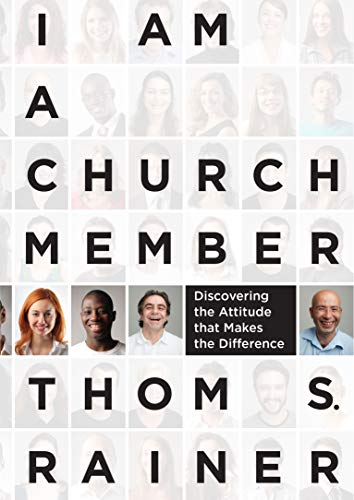 9781433679735: I Am a Church Member: Discovering the Attitude that Makes the Difference