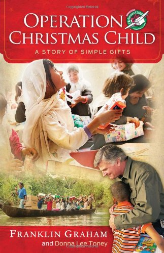 Operation Christmas Child: A Story of Simple: Graham, Franklin; Toney,