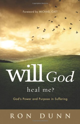 9781433680373: Will God Heal Me?: God's Power and Purpose in Suffering