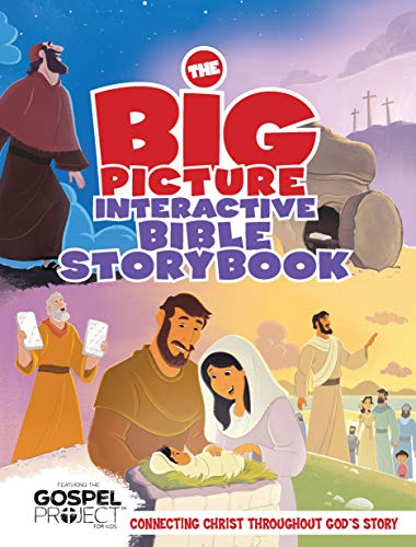 The Big Picture Interactive Bible Storybook, Hardcover: Connecting Christ Throughout God S Story (...