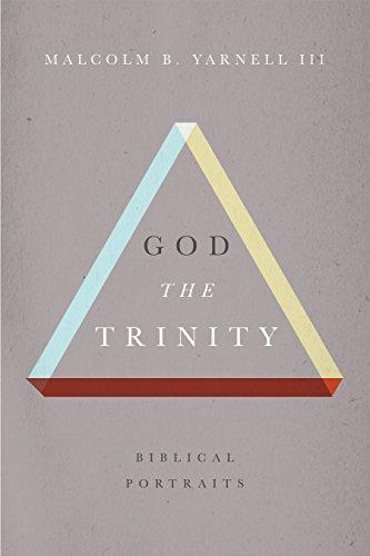 God the Trinity: Biblical Portraits: Yarnell, Malcolm B.