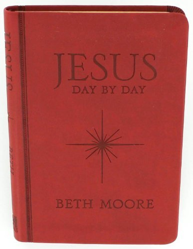 9781433683558: Jesus Day By Day by Beth Moore (2013, Leatherbound)