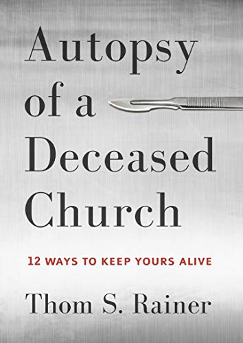 9781433683923: Autopsy of a Deceased Church: 12 Ways to Keep Yours Alive