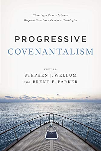 9781433684029: Progressive Covenantalism: Charting a Course between Dispensational and Covenantal Theologies
