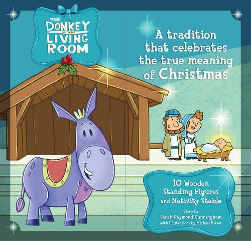 The Donkey in the Living Room Nativity: Cunningham, Sarah; Foster,