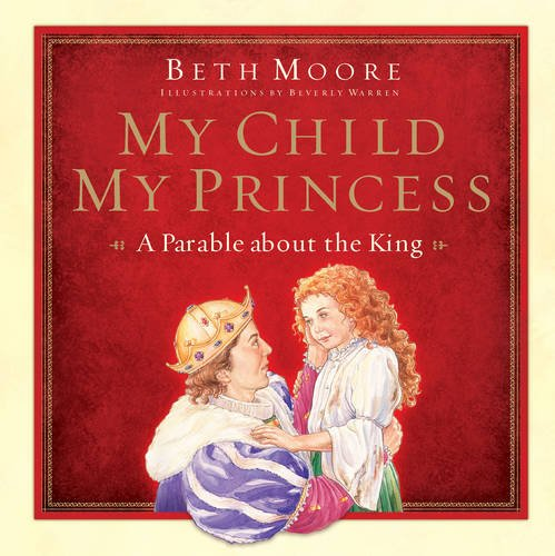 9781433684685: My Child, My Princess: A Parable About the King