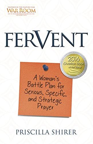Fervent: A Woman's Battle Plan to Serious,: Shirer, Priscilla