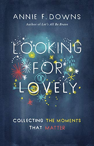 9781433689253: Looking for Lovely: Collecting the Moments that Matter