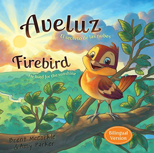 9781433689796: Aveluz/Firebird (Bilingual): El secreto de las nubes/He lived for the sunshine (Spanish and English Edition)