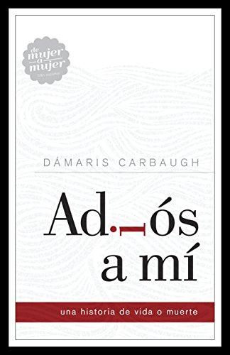 Adiós A Mí/ Goodbye To Me: Una: Carbaugh, DÁmaris