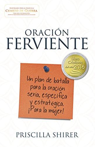 9781433691829: Oracion Ferviente: Un Plan de Batalla Para La Oracion Seria, Especifica y Estrategica