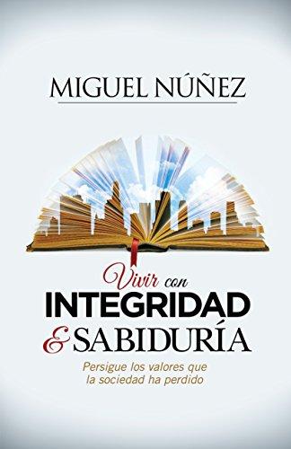 9781433692123: Vivir con integridad y sabiduría: Persigue los valores que la sociedad ha perdido (Spanish Edition)