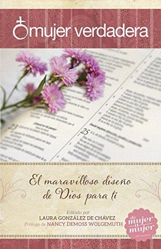 9781433692314: Mujer verdadera: El maravilloso diseño de Dios para tí (Spanish Edition)