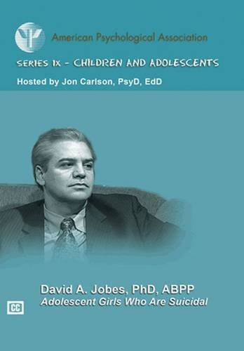 Adolescent Girls Who are Suicidal: David A. Jobes