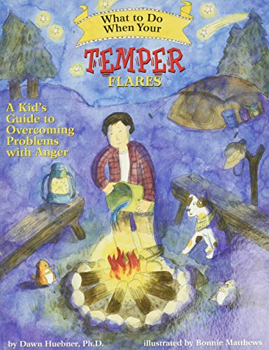 What to Do When Your Temper Flares: Huebner, Dawn