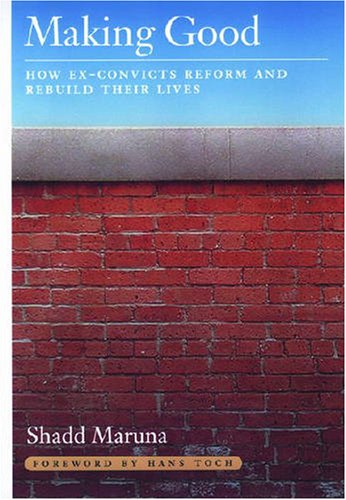 9781433802140: Making Good: How Ex-Convicts Reform and Rebuild Their Lives