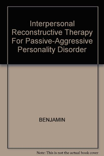 Interpersonal Reconstructive Therapy For Passive-Aggressive Personality Disorder (Audio disc): ...