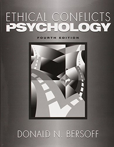 Ethical Conflicts in Psychology: Donald N. Bersoff