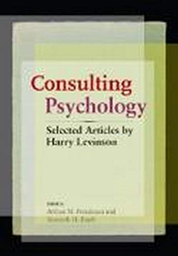 Consulting Psychology: Selected Articles (1433803763) by Harry Levinson