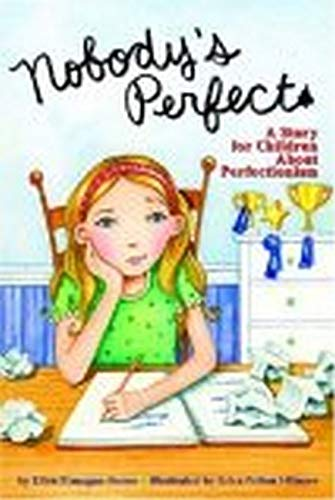 9781433803796: Nobody's Perfect: A Story for Children about Perfectionism