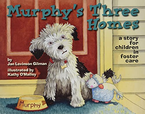 Murphy's Three Homes: A Story for Children in Foster Care: Gilman, Jan Levinson