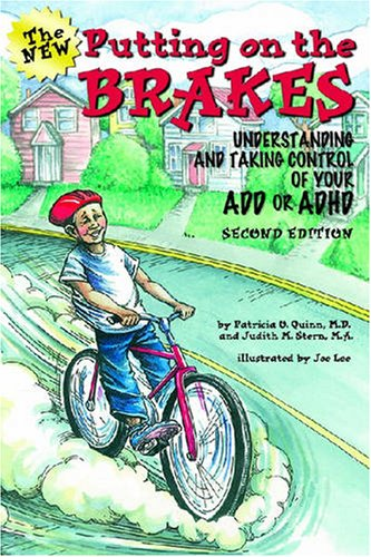 9781433803864: Putting on the Brakes: Understanding and Taking Control of Your ADD or ADHD