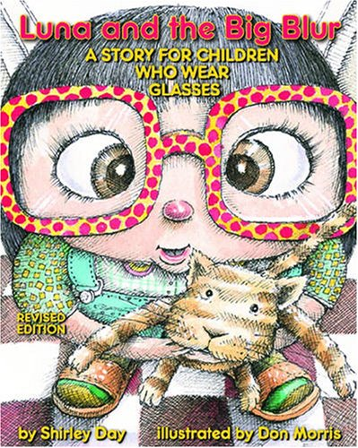 9781433803987: Luna and the Big Blur: A Story for Children Who Wear Glasses Revised Edition