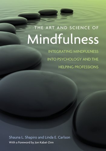 9781433804656: The Art and Science of Mindfulness: Integrating Mindfulness into Psychology and the Helping Professions