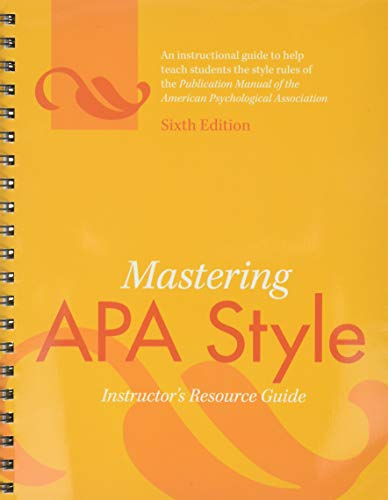 Mastering APA Style: Instructor's Resource Guide: American Psychological Association