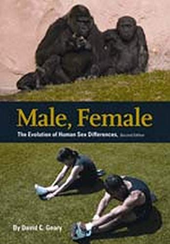 Male, Female: The Evolution of Human Sex Differences: Geary, David C.