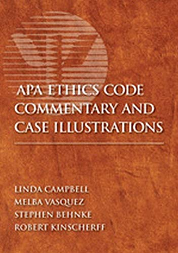 APA Ethics Code Commentary and Case Illustrations: Campbell, Linda; Vasquez, Melba; Behnke, Stephen