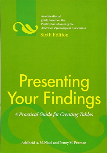 Presenting Your Findings: A Practical Guide for Creating Tables: Nicol, Adelheid A.M.; Pexman, ...