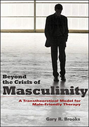 9781433807169: Beyond the Crisis of Masculinity: A Transtheoretical Model for Male-Friendly Therapy