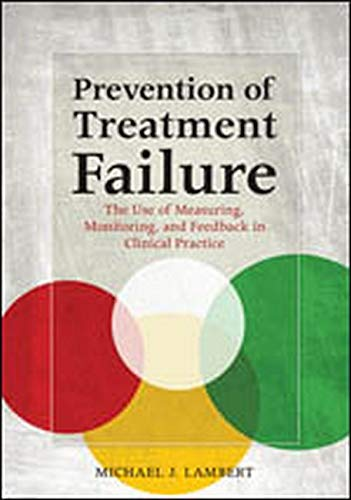 Prevention of Treatment Failure: The Use of Measuring, Monitoring, and Feedback in Clinical ...
